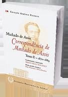 Correspondência de Machado de Assis – Tomo II – 1870-1889 (Academia Brasileira de Letras, 523 páginas)