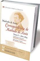 Correspondência de Machado de Assis, Tomo I